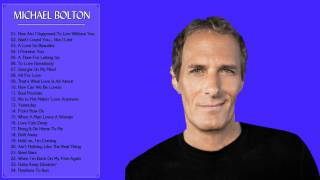 Repeat youtube video Michael Bolton Greatest Hits || Michael Bolton Collection HD/HQ