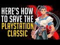 Here's How to Save the PlayStation Classic