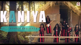 KANIYA (Official Music Video) | Band Of Hurricane Gals