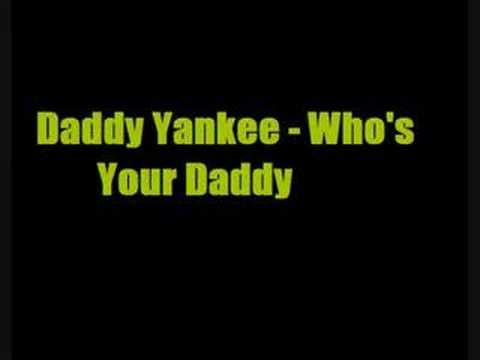 Daddy Yankee - Who's Your Daddy