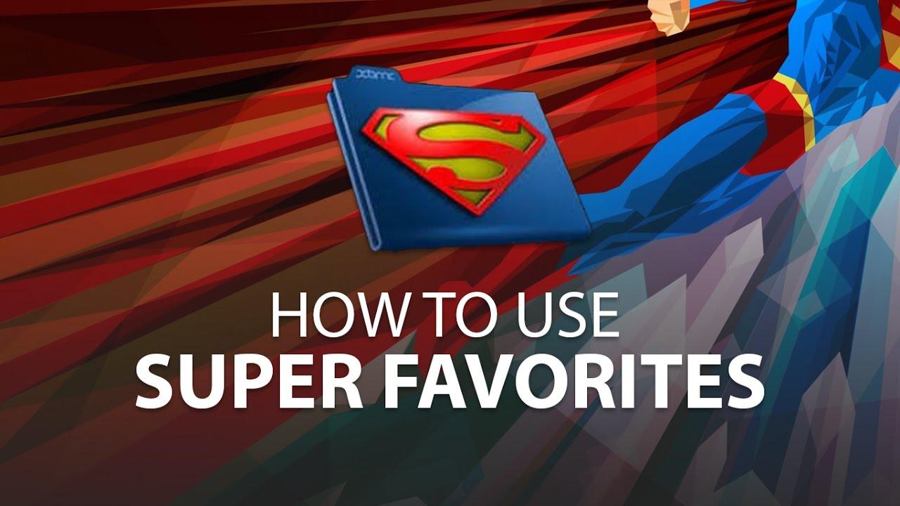 How to use Super Favorites on Kodi