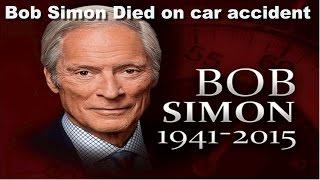 bob simon 60 minutes dies car accident