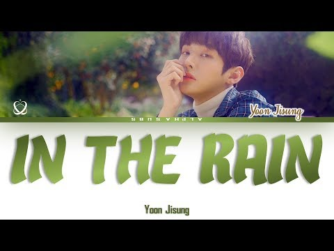 Free Download Yoon Jisung [윤지성] - In The Rain Lyrics/가사 [han|rom|eng] Mp3 dan Mp4