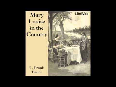 Mary Louise in the Country (FULL Audio Book) - 1