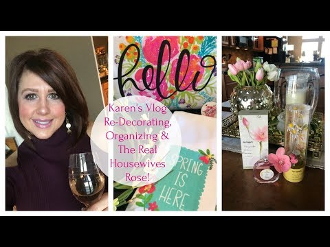 Karen's Vlog: Re-decorating, Organizing & The Real Housewives Rosé!