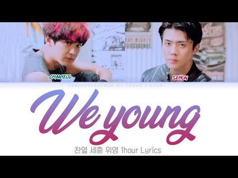 CHANYEOL SEHUN (찬열 세훈) -  WE YOUNG (1 HOUR LYRICS)  [Lyrics Color Coded Han/Rom/Eng/가사]