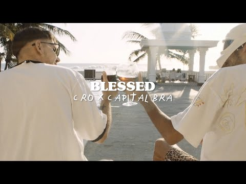 CRO X CAPITAL BRA - BLESSED (Official Video)