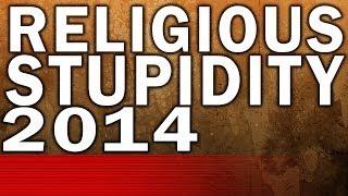 Religious Stupidity 2014