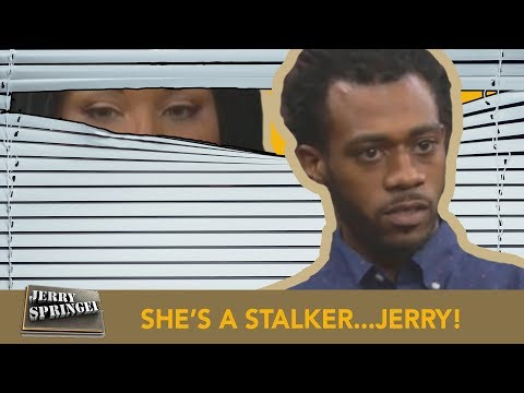 SHE'S A STALKER...JERRY! (The Jerry Springer Show)