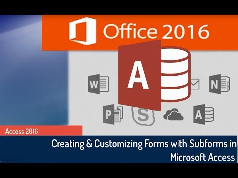 Microsoft Access 2016 Tutorial: Creating And Customizing Forms And Subforms In Access