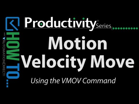 Productivity PLC Motion - How To Control the Velocity of Your System
