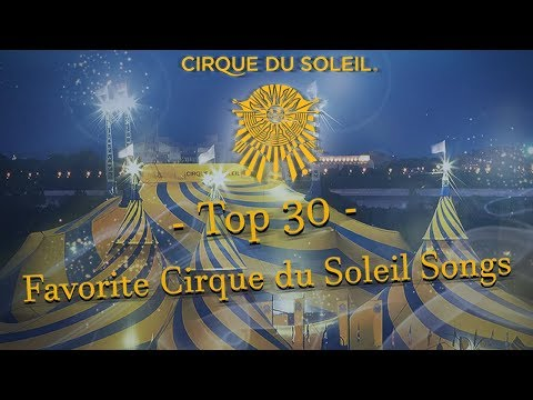 Favorite Cirque du Soleil Songs Top 30 (2017)