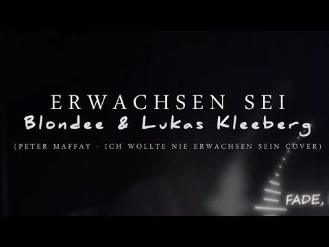 Blondee & Lukas Kleeberg - Erwachsen sein (Peter Maffay Cover)