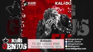 Kalado - FU (Mi Leave) [Raw] February 2016