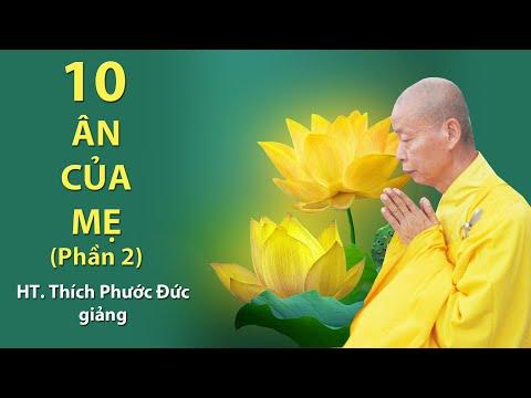 Pháp Thoại : 10 ÂN CỦA MẸ ( Phần 2 ) | Hòa Thượng Thích Phước Đức Chùa Hưng Thiền