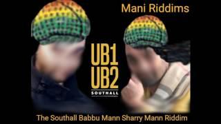 The Babbu Mann Sharry Mann Southall Riddim