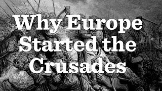 The First Crusades (Part I)