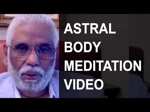 Astral Body Meditation Video by Dr. Pillai