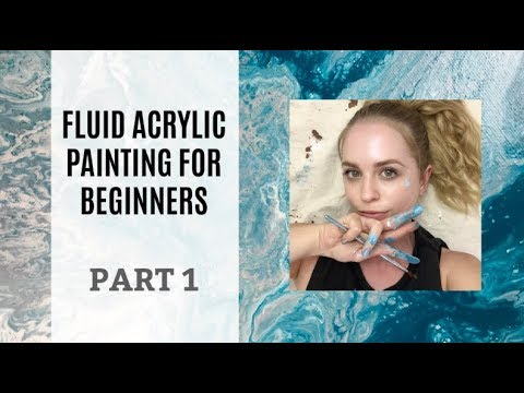 Fluid acrylic painting for BEGINNERS (part 1) EVERYTHING YOU NEED TO KNOW BEFORE YOU START!