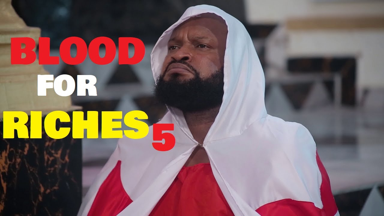 Download BLOOD FOR RICHES Season 5 (New Movie) 2021 Trending Nigerian Nollywood Movie | NOLLYWOOD MOVIES 2021
