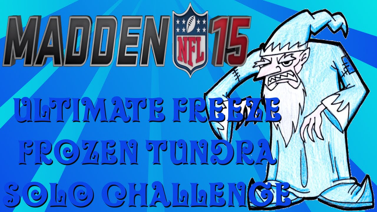 Madden nfl 15 ps4 ultimate freeze frozen tundra solo challenge