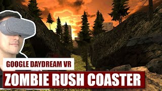 Zombies in VR! Zombie Rush Coaster for Daydream VR Hands-On Review