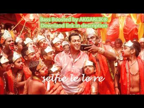 Selfie Le Le Re (Bajrangi Bhaijaan) Salman Khan ¦ Bass Boosted