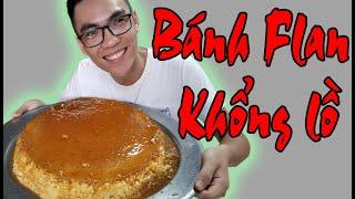 Thử Làm Bánh Flan Khổng Lồ | Thanh Nam TV