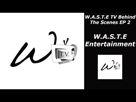 W.A.S.T.E Entertainment - W.A.S.T.E TV Behind The Scenes EP 2 Only On W.A.S.T.E TV