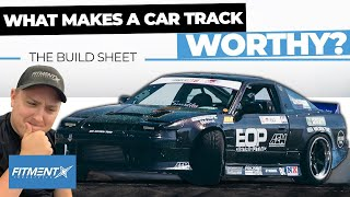 What Makes A Car Track Worthy? | The Build Sheet