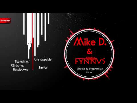 Skytech vs. Bassjackers vs. R3hab - Unstoppable Savior (Mike & Fynn Mashup)
