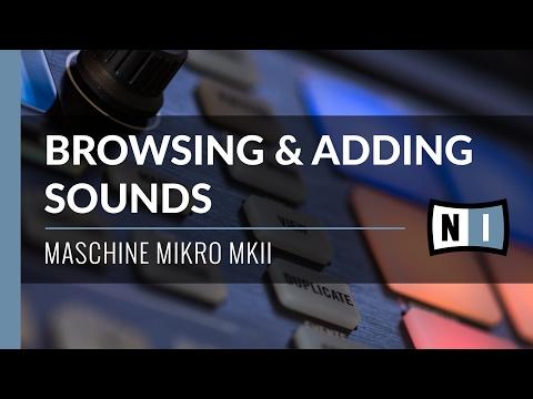 Browsing & Adding Sounds | Maschine Mikro MkII