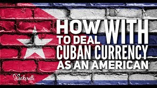 Cuba currency exchange - how to deal as an American