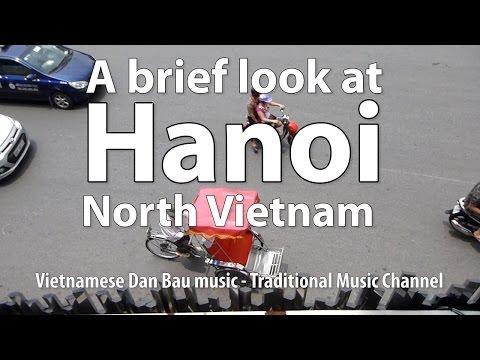 A brief look at Hanoi, North Vietnam