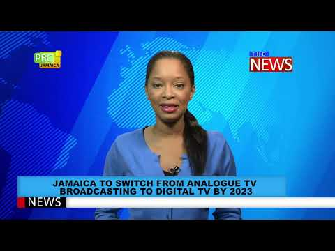 Jamaica To Switch From Analogue TV Broadcasting To Digital TV By 2023