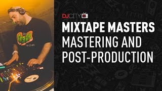 Mixtape Masters: Mastering and Post-Production