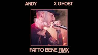 ANDY X GHOST - Fatto Bene Remix ( Prod Mr. Bacon )