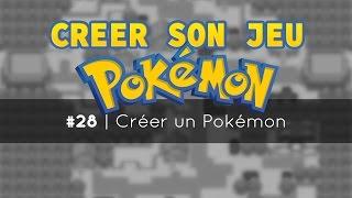 Créer son jeu Pokémon #28 | Créer un Pokémon