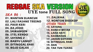 SKA REGGAE VERSION FULL SONG UYE tone