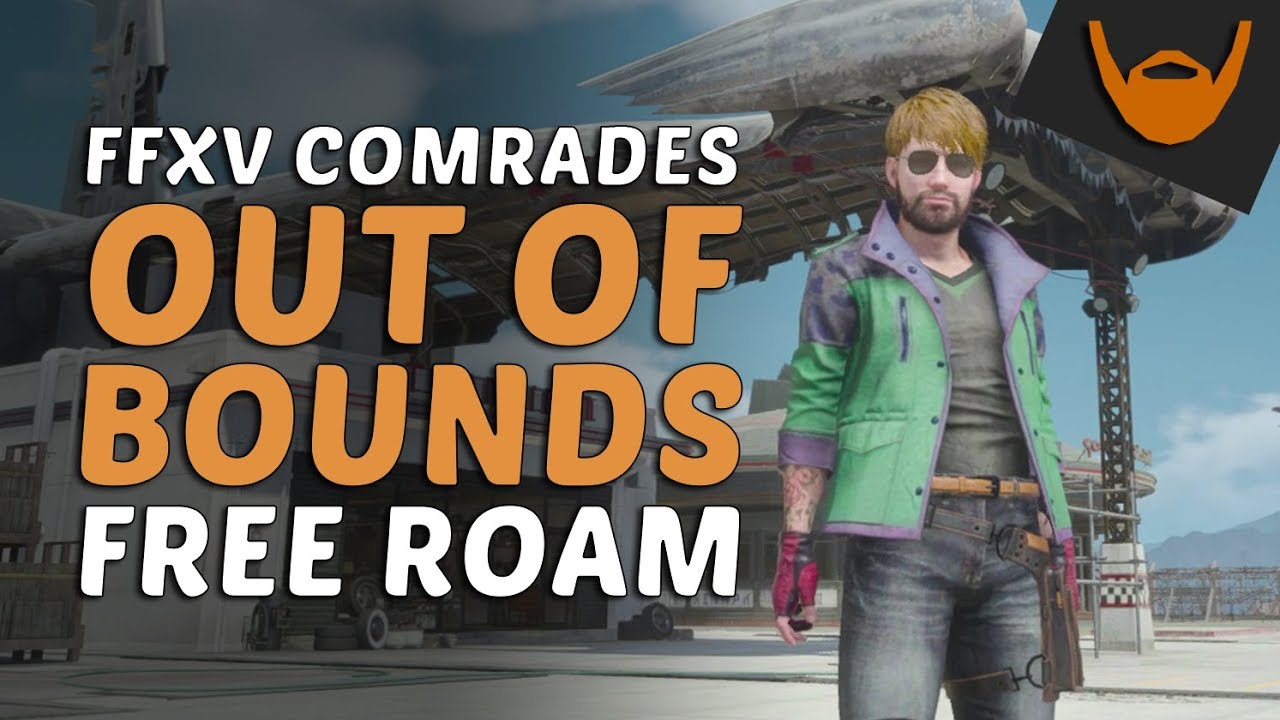FFXV Comrades - Out of Bounds / Free Roam (Patched 1 10)