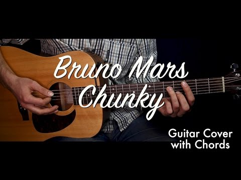 Bruno Mars - Chunky guitar cover/guitar (lesson/tutorial) w Chords ...