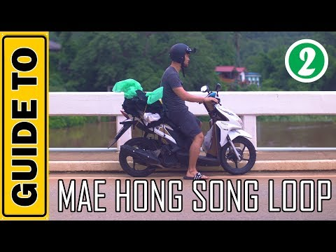 Mae Hong Song Loop Guide | PART 2 Mae Sariang - Mae Hong Son