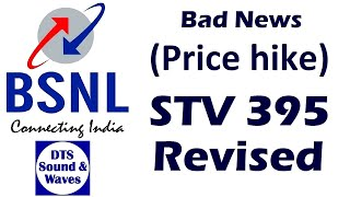 Price Hike || BSNL STV 395 Revised || No Unlimited Calls || DTS