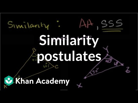 Similarity postulates | Similarity | Geometry | Khan Academy