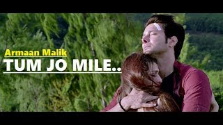 Tum Jo Mile: Armaan Malik | SAANSEIN | Rajneesh Duggal, Sonarika Bhadoria | Full Song Lyrics