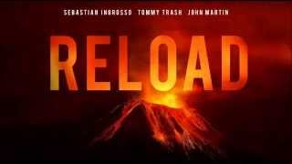 Reload - Tommy Trash, Sebastian Ingrosso & John Martin (Extended Version) Radio Edit