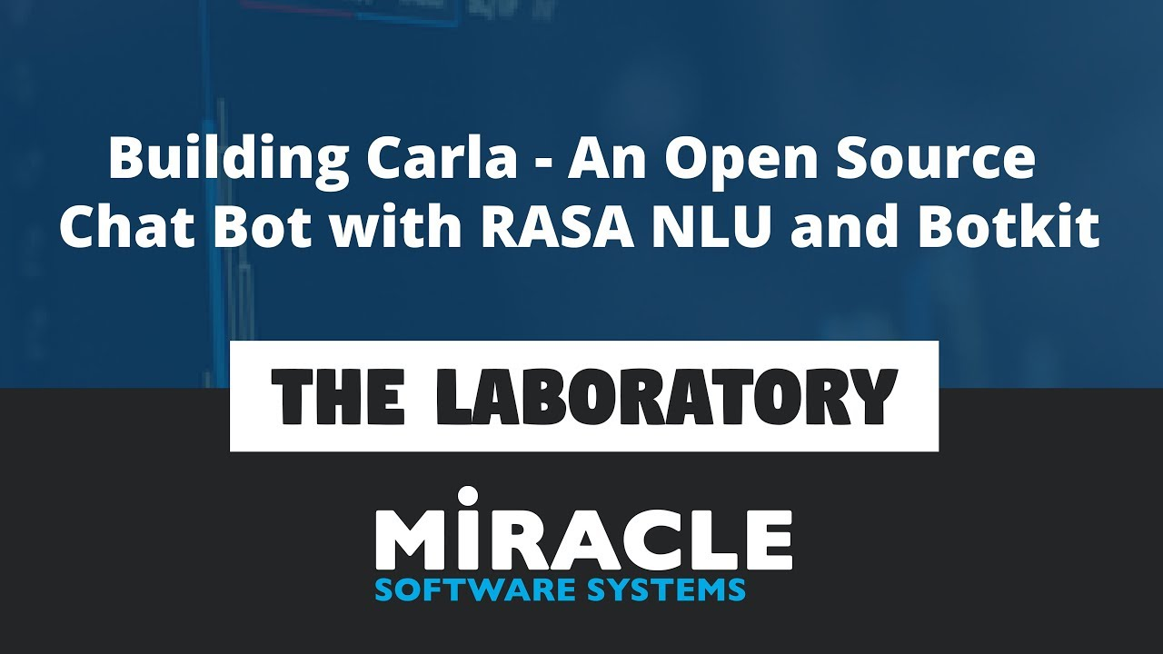 Building Carla - An Open Source Chat Bot with RASA NLU and Botkit | The  Laboratory