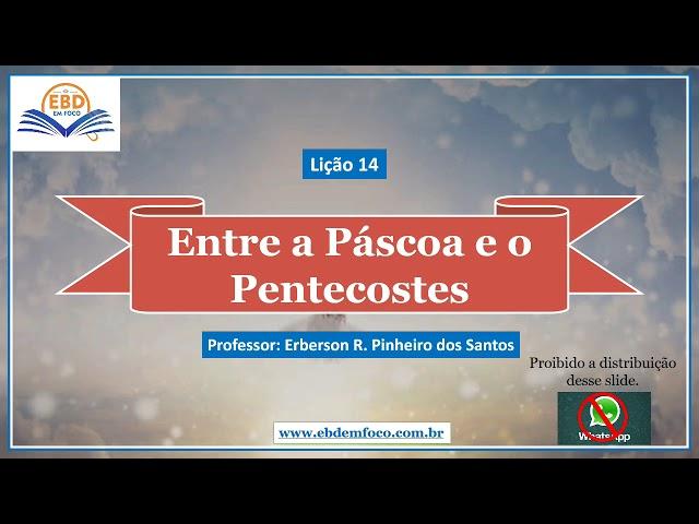 Lição 14 - Entre a Páscoa e o Pentecostes