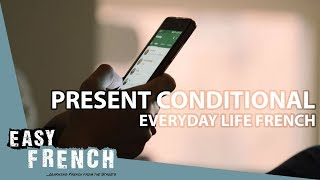 Conditional (Everyday life French) | Super Easy French 42