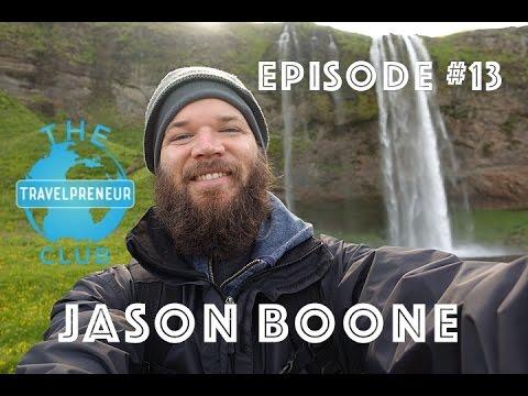 [The Travelpreneur Club] Ep #13 Jason Boone (Boone Travels, Blogger/Vlogger, Freelance Videographer)